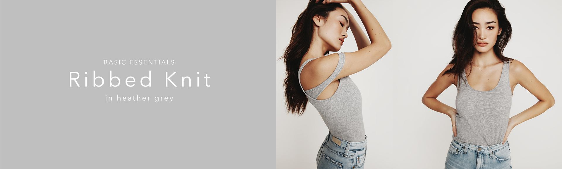 Ribbed Knit welcomes a remarkable heather grey hue in 20 silhouettes