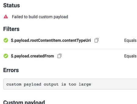 The error generated if the output from the custom payload is greater than 10 KB