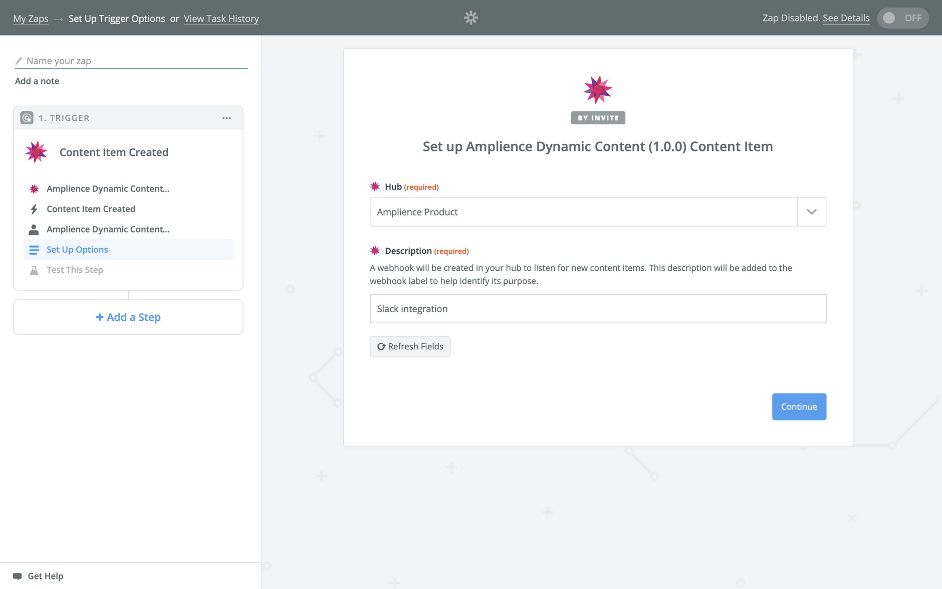 Choose which Dynamic Content hub to use and give the Zap a name