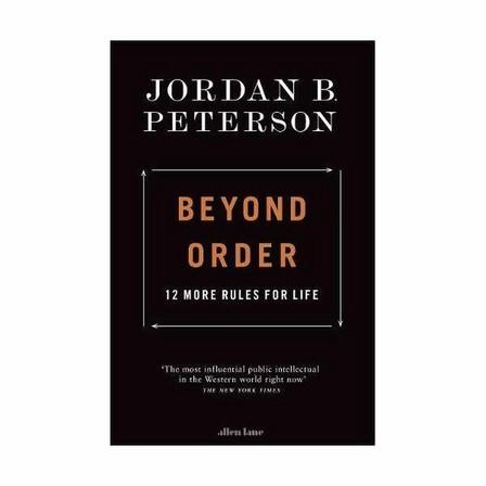 PENGUIN BOOKS UK - Beyond Order- 12 More Rules for Life