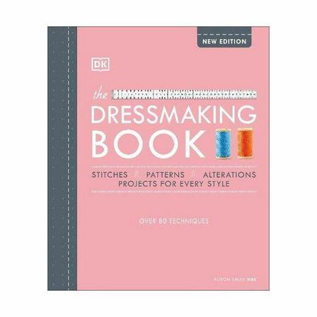 DORLING KINDERSLEY UK - The Dressmaking Book- Over 80 Techniques