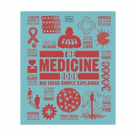 DORLING KINDERSLEY UK - The Medicine Book- Big Ideas Simple Explained