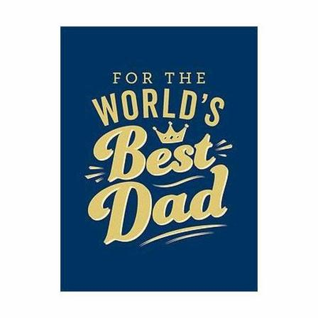 SUMMERSDALE PUBLISHERS - For The World's Best Dad - The Perfect Gift To Give To Your Father