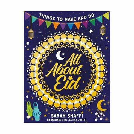 SCHOLASTIC UK - All About Eid - Things To Make And Do