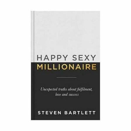 HODDER & STOUGHTON LTD UK - Happy Sexy Millionaire - Unexpected Truths About Fulfilment, Love & Success