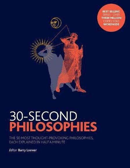 ICON BOOKS UK - 30-Second Philosophies The 50 Most Thought-provoking Philosophies