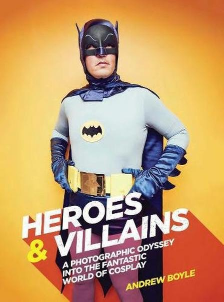 RIZZOLI INTERNATIONAL PUBLICATIONS - Villains A photographic odyssey into the fantastic world of cosplay