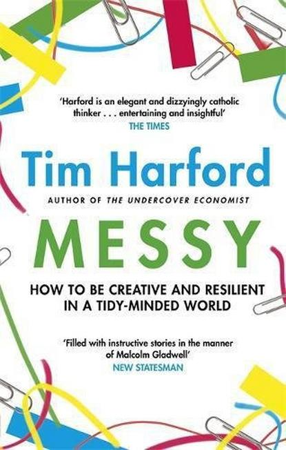 LITTLE BROWN & COMPANY UK - Messy How to Be Creative and Resilient in a Tidy-Minded World