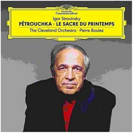 UNIVERSAL MUSIC - Stravinsky/Petrouchka/Le Sacre Du Printemps (2 Discs) | The Cleveland Orchestra With Pierre Boulez
