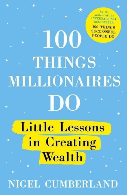 HODDER & STOUGHTON LTD UK - 100 Things Millionaires Do Little Lessons In Creating Wealth