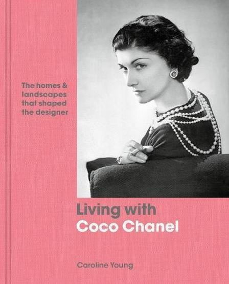 TURNING POINT - Living With Coco Chanel The Homes And Landscapes That Shaped The Designer