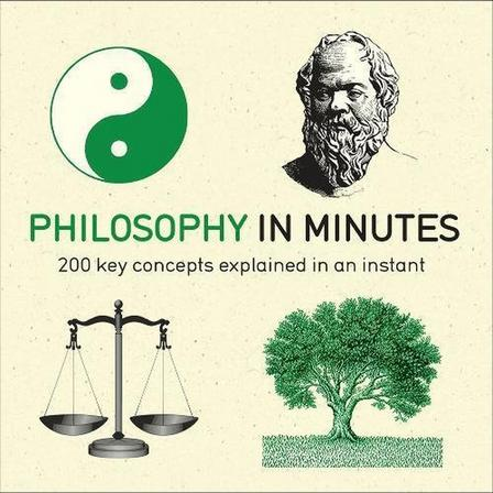 QUERCUS UK - Philosophy in Minutes 200 Key Concepts Explained in an Instant