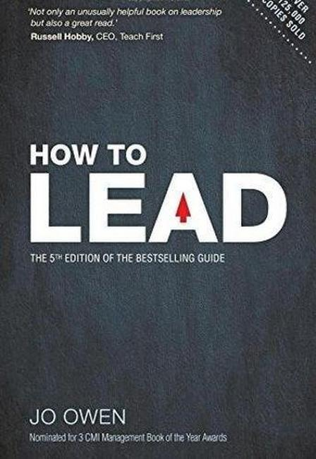PEARSON UK - How To Lead The Definitive Guide To Effective Leadership