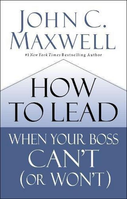 HARPER COLLINS USA - How To Lead When Your Boss Can't (Or Won't)