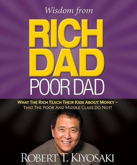 RUNNING PRESS USA - Wisdom from Rich Dad Poor Dad What the Rich Teach Their Kids About Money That the Poor and the Middle Class Do Not!