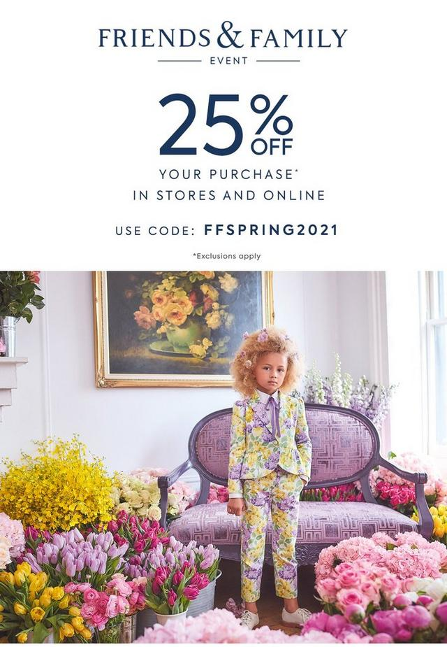 Friends and Family event: 25% off your purchase, in stores and online. Use code FFSPRING2021, exclusions apply. Shop the event for girl.
