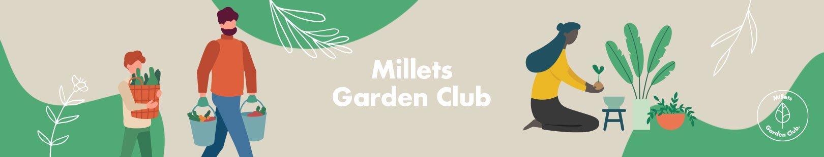 Millets Garden Club
