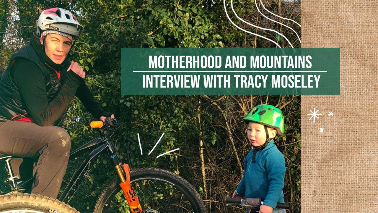 Motherhood and Mountains | Interview with Tracy Moseley