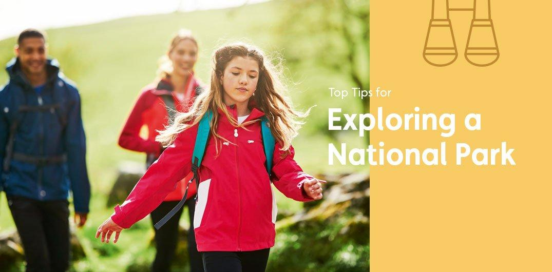 Top Tips for Exploring a National Park