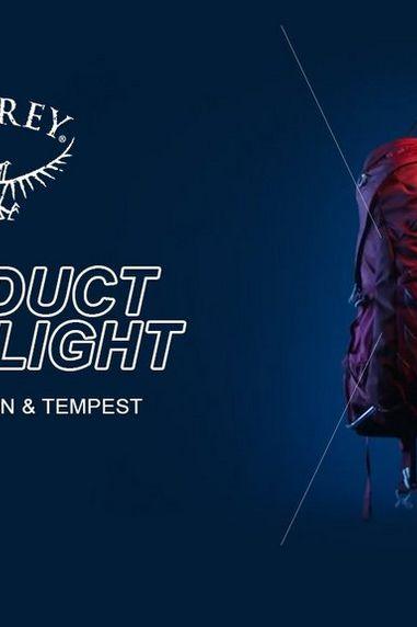Product Spotlight | Osprey Talon and Tempest