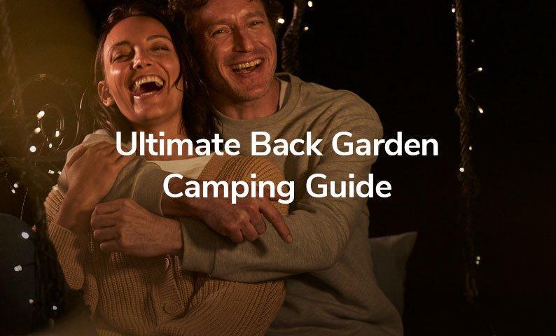 The Ultimate Backyard Camping Guide
