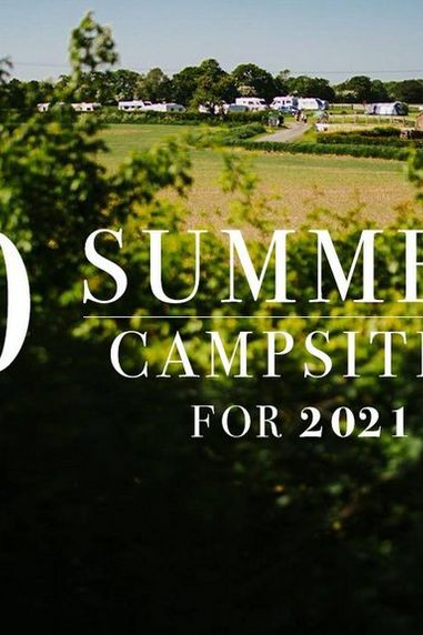 10 Summer Campsites For 2021