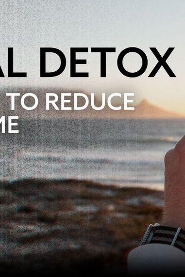 Digital Detox | 6 Reasons to Reduce Screen Time