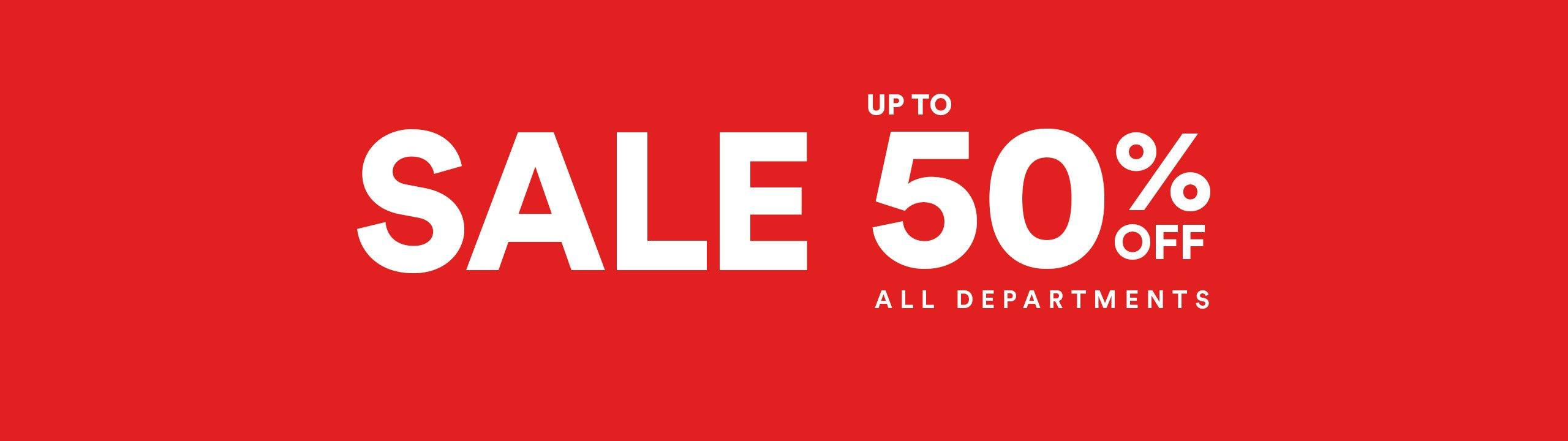 Sale - Up to 50% Off All Departments
