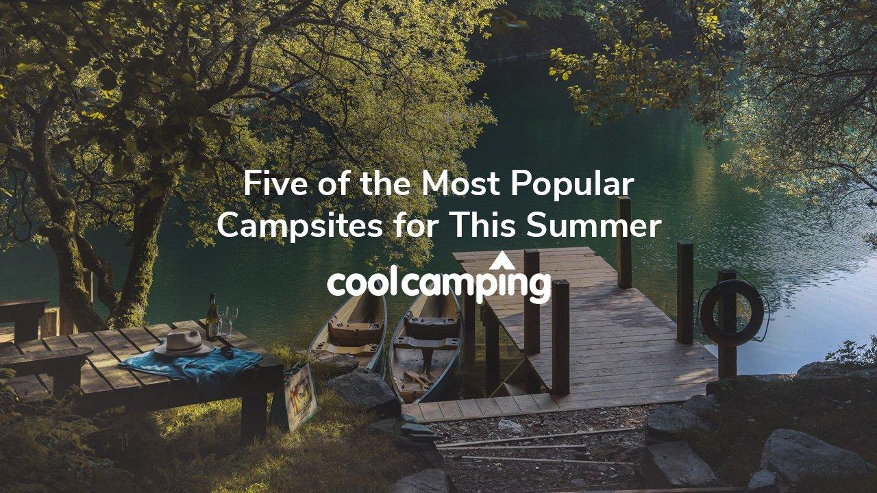 Five of the Most Popular Campsites for This Summer