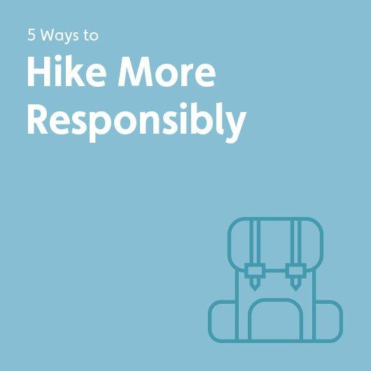 Five Ways to Hike More Responsibly
