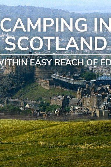 5 Top Campsites Near Edinburgh