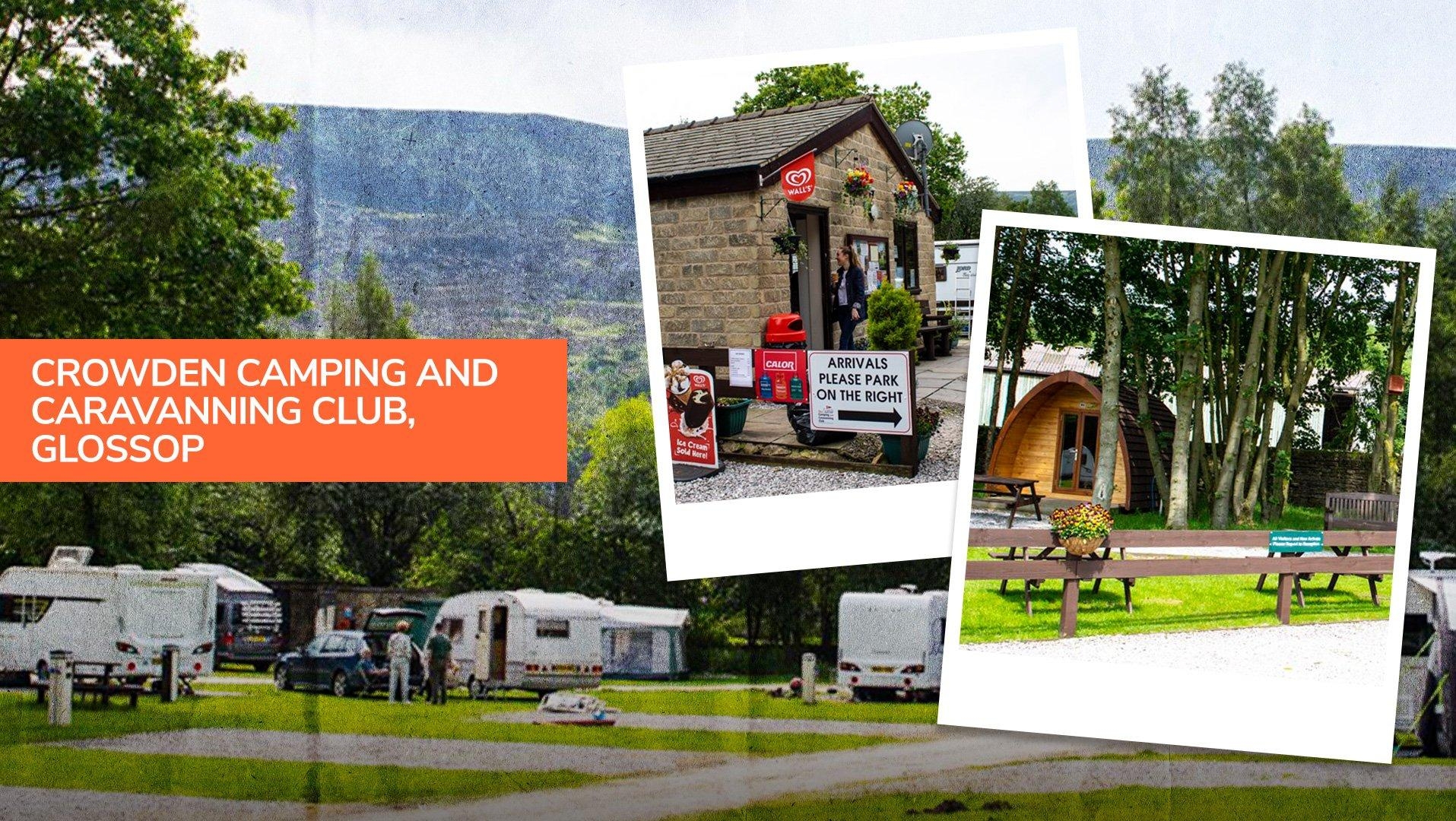 Crowden Camping and Caravan Club in Glossop, 15 miles east of Manchester