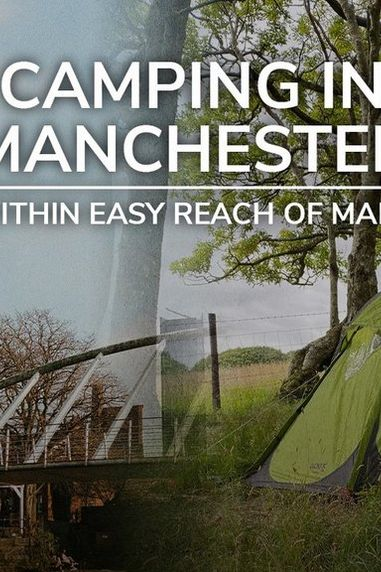 Five of the Best Campsites Near Manchester
