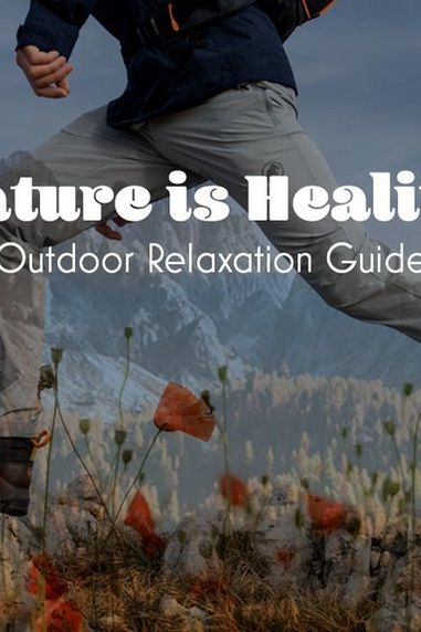 Nature is Healing | Outdoor Relaxation Guide