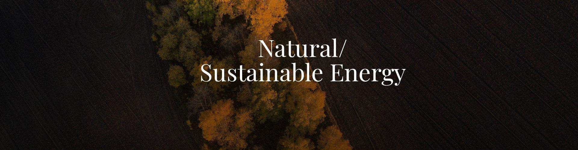 An aerial image of a harvested field with trees running through the middle with text saying Natural/Sustainable Energy