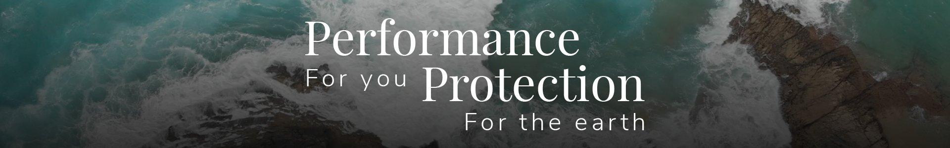 An aerial image of the ocean with text saying Performance For You, Protection for the Earth