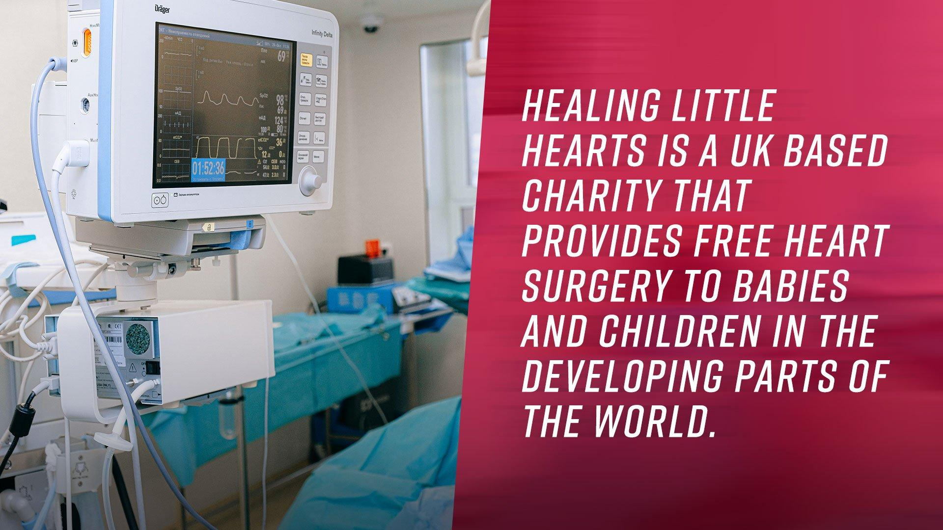Healing Little Hearts is a UK based charity that provides FREE heart surgery to babies and children in the developing parts of the world.