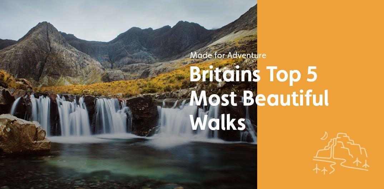 Britains Top 5 Most Beautiful Walks